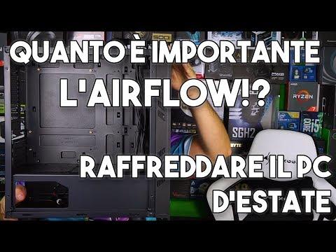 AIRFLOW E TEMPERATURE - COME RAFFREDDARE AL MEGLIO IL PC IN ESTATE