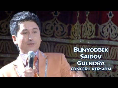 Bunyodbek Saidov - Gulnora (concert version)