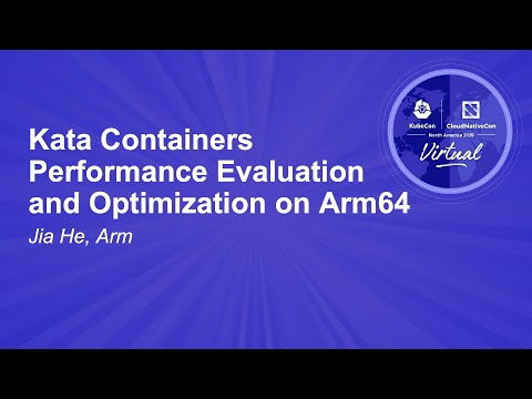 Image thumbnail for talk Kata Containers Performance Evaluation and Optimization on Arm64