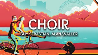Guy Sebastian, Alan Walker ‒ Choir (Lyrics) (Remix)
