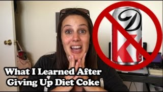 What I Learned After Giving Up Diet Coke