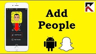 How To Add People On Snapchat Android 2018