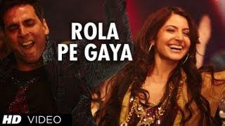 """""""Rola Pe Gaya"""" (Full song) Patiala House   Feat. Akshay Kumar, Anushka Sharma"""
