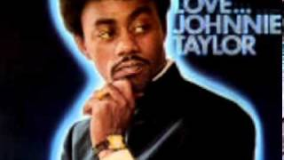 JOHNNIE TAYLOR-don't make me late