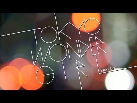 『TOKYO WONDER GIRL』フルPV ( #つりビット )