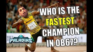 Who Is the FASTEST Champion in OB67 Paladins?