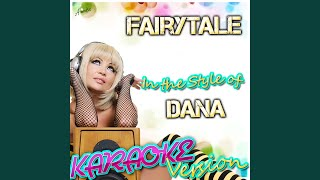 Fairytale (In the Style of Dana) (Karaoke Version)