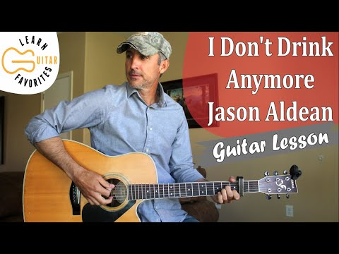 I Don't Drink Anymore - Jason Aldean - Guitar Lesson | Chords