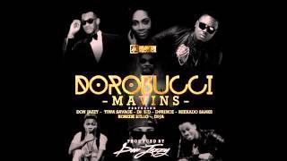 Dorobucci  Mavins - Don Jazzy, Tiwa Savage, Dr Sid, D Prince, Reekado Banks, Korede Bello, Di'Ja