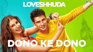 Dono Ke Dono  Loveshhuda  Latest Bollywood Song  Girish Navneet  Parichay Neha Kakkar