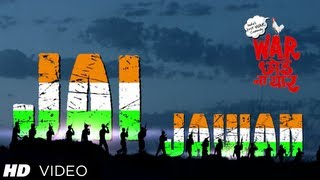Jai Jawan Video - Song - War Chhod Na Yaar