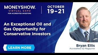 An Exceptional Oil and Gas Opportunity for Conservative Investors