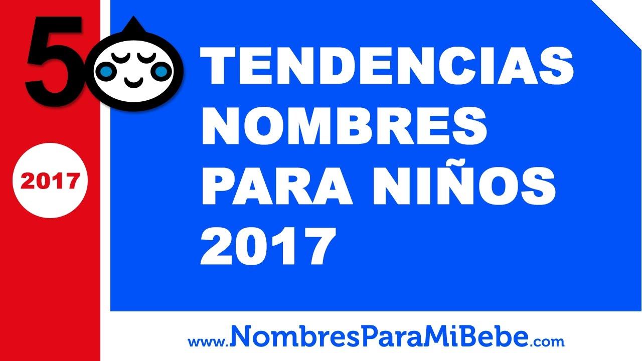 Tendencias nombres para niños 2017 - los mejores nombres de bebé - www.nombresparamibebe.com