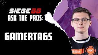Ask the Pros: Gamertag | Rainbow Six