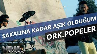 ♫ ORK.POPELER - SAKALINA KADAR AŞIK OLDUĞUM 2017 (Official Video) ♫