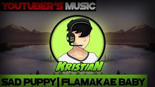 Sad Puppy - Flamakae Baby | KristianPH Full Intro Song | Youtubers Music