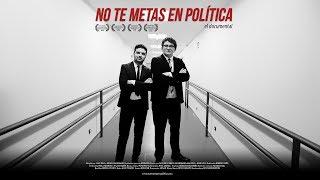 No Te Metas En Política | El Documental