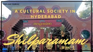 Shilparamam - A Cultural Society, Hyderabad | Part 1 | Trips & Tours #3