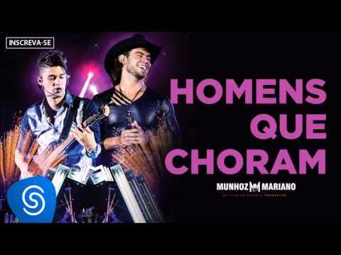 Homens Que Choram - Munhoz e Mariano