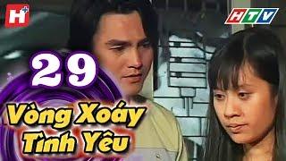 Vòng Xoáy Tình Yêu - Tập 29 | Phim Tình Cảm Việt Nam 2017