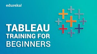 Tableau Training for Beginners Part 1 | Learn Tableau | Tableau Tutorial for Beginners - 1 | Edureka