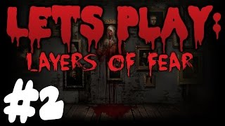 AND THE JUMP SCARES BEGIN | LAYERS OF FEAR | #2