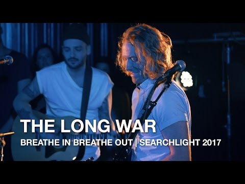 The Long War | Breathe In Breathe Out | Searchlight 2017...