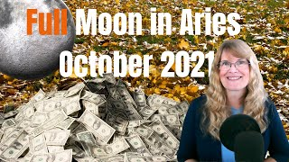 Full Moon October 2021 – Money Predictions for All Signs - Full Moon in Aries – Hunting for Treasure