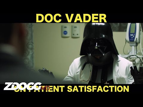Doc Vader Vs. Patient Satisfaction Scores | ZDoggMD.com