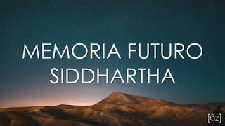 Siddhartha   Memoria Futuro (Letra) Cap. 10