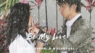 Be My Love - Roman & Wulan | Arbani Yasiz (Ost Roman Picisan)