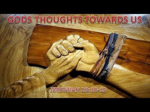 Gods Thoughts Towards Us Jeremiah 29:10-13