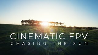 Cinematic FPV - Chasing The Sun