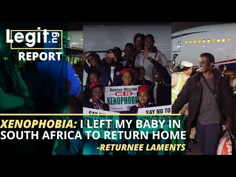 Xenophobia: Nigerian returnees from South Africa share heartbreaking stories | Legit TV