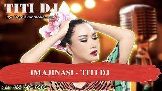 IMAJINASI   TITI DJ Karaoke