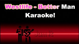 Westlife   Better Man  [Full Band Karaoke   REAL Instruments]
