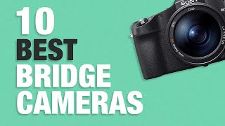 10 Best Bridge Cameras in 2020 - What Is The Best bridge Camera?