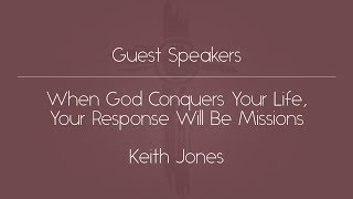 When God Conquers Your Life, Your Response Will Be Missions