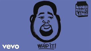 LunchMoney Lewis - Whip It! (Audio) ft. Chloe Angelides
