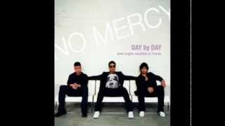 No Mercy - Who Do You Love (When Your Not With Me) - (Day by day album)