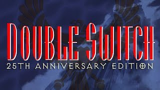 videó Double Switch: 25th Anniversary Edition