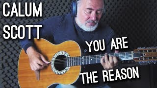 Calum Scott - You Are The Reason - Igor Presnyakov - 12 STRING fingerstyle guitar cover