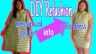 DIY Refashion Tutorial|mens Oversized Poloshirt Into Womens Polo Dress |by BheaMedelyn Devera