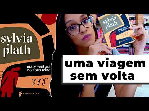 MARY VENTURA E O NONO REINO, de Sylvia Plath (resenha) | Amanda Azevedo