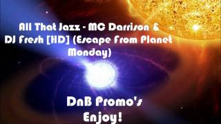 All That Jazz - MC Darrison & DJ Fresh [HD] (Escape From Planet Monday)
