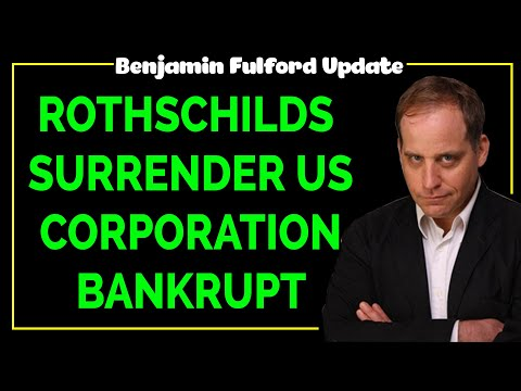 Benjamin Fulford 2020 — Rothschild Surrender US Corporation Bankrupt
