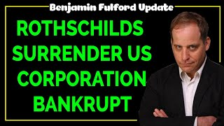 Benjamin Fulford 2020 — ROTHSCHILDS SURRENDER US CORPORATION BANKRUPT