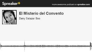 El Misterio del Convento (made with Spreaker)