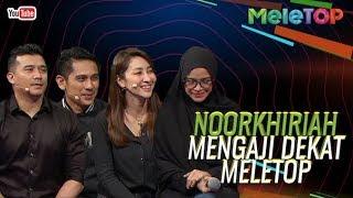 Noorkhiriah mengaji dekat MeleTop | MeleTOP | Nabil & Neelofa