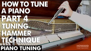 Piano Tuning - How to Tune A Piano Part 4 - Tuning Hammer Technique